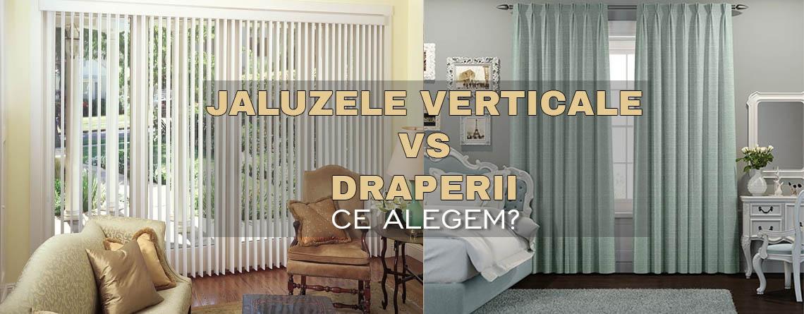 Jaluzele verticale vs DRAPERII